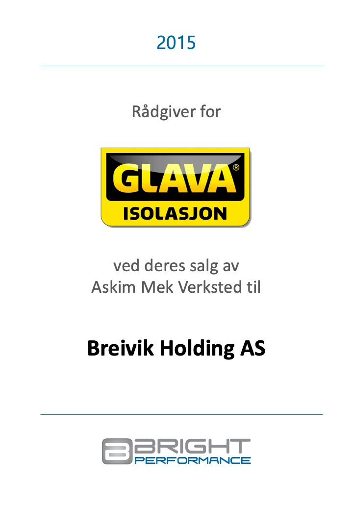 2015 - Rådgiver for Glava Isolasjon ved deres salg av Askim Mek Verksted til Breivik Holding AS.