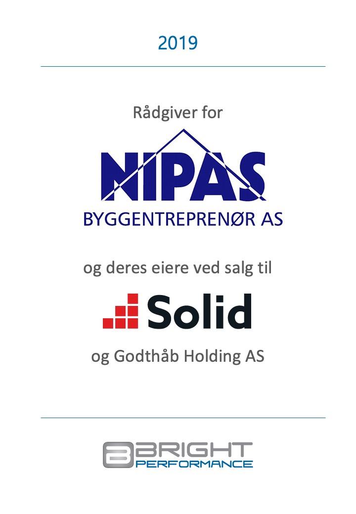 2019 - Rådgiver for Nipas Byggentrepenør AS og deres eiere ved salg til SOlid og Godthåp Holding As